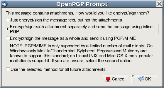 Enigmail file     attachment prompt.  Choose the option for using inline PGP.